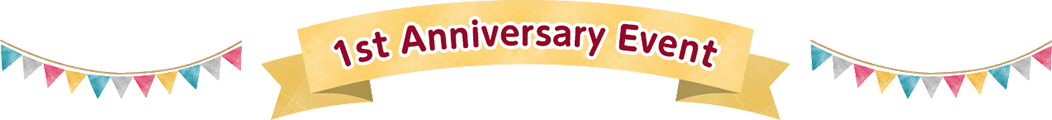 1st Anivarsary Event